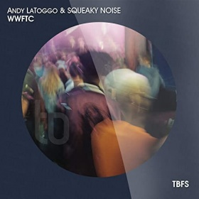 ANDY LATOGGO & SQUEAKY NOISE - WWFTC